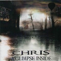 Chris - A Glimpse Inside
