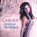 Carola - Christmas In Bethlehem