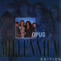 Opus - Millennium Edition