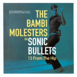 BAMBI MOLESTERS - SONIC BULLETS