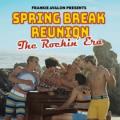 V/A - SPRING BREAK REUNION:..