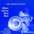BAKER, CHET - WHEN SUNNY GETS BLUE