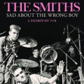DOCUMENTARY - SMITHS: SAD ABOUT THE..