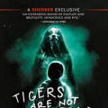 MOVIE - TIGERS ARE NOT AFRAID