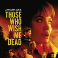 MOVIE - THOSE WHO WISH ME DEAD